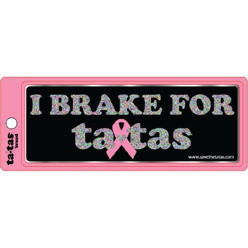 I Brake for ta-tas - Bumper Sticker - Black [Misc.]