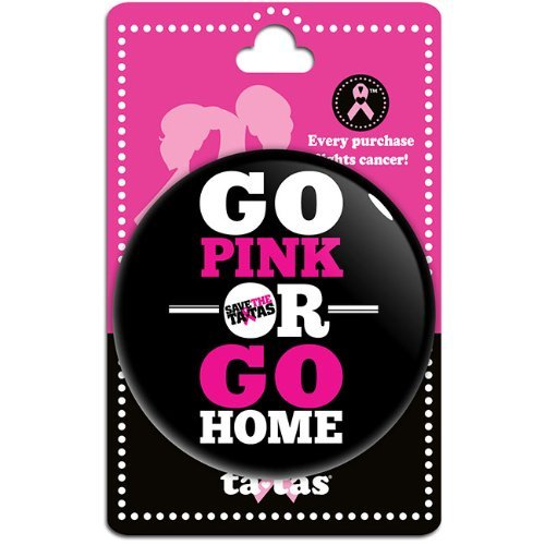 "Go Pink or Go Home Button 2""1/2 [Misc.]"