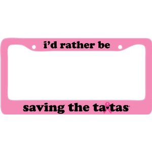 save the ta-tas License Plate Frame - Pink [Misc.]